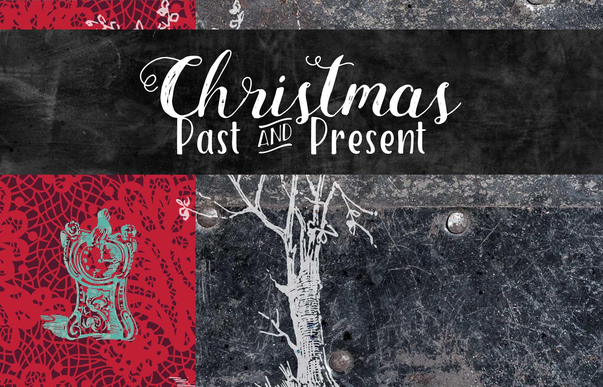 Christmas Past & Present